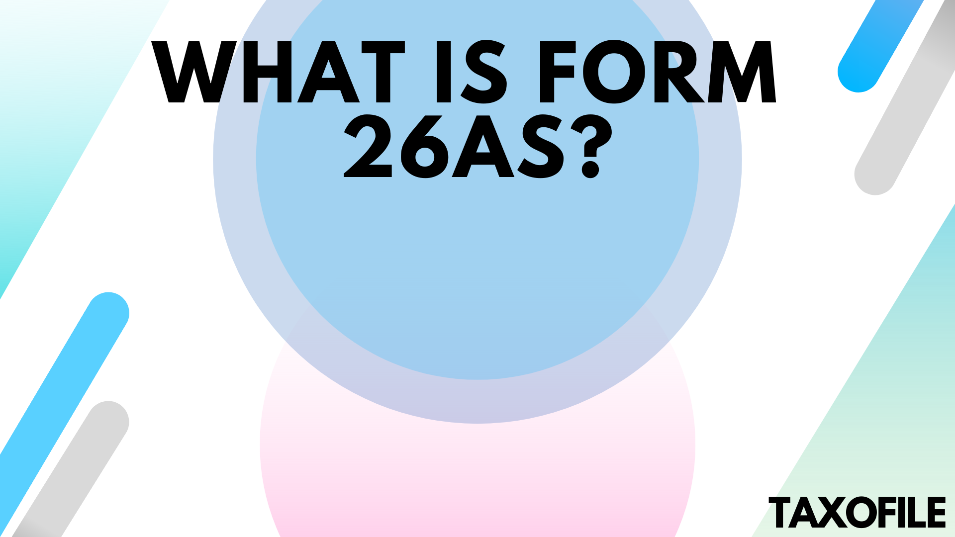 What is 26AS Form? Applicability and Importance of Form 26AS in ITR Filing