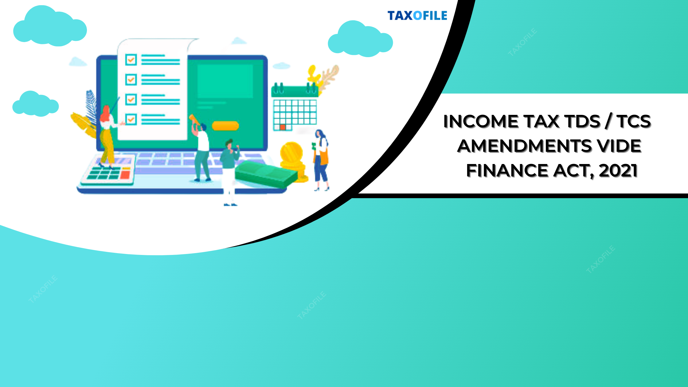 Income Tax TDS / TCS amendments vide Finance Act, 2021